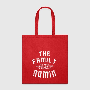 The family admin does not only manage the WIFI - Tote Bag