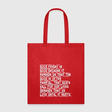 Good Friday Good Becuase Reminds That Good Painful - Tote Bag
