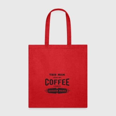 This Mom runs on Coffee target and amazon prime - Tote Bag
