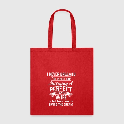I Never Dreamed I'd End Up Marrying A Perfect Frea - Tote Bag