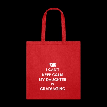Cant Keep Calm Daughter is Graduating T-shirt - Tote Bag
