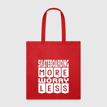 Skateboarding More Worry Less - Tote Bag