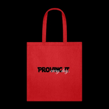 Proving It Every Day - Tote Bag
