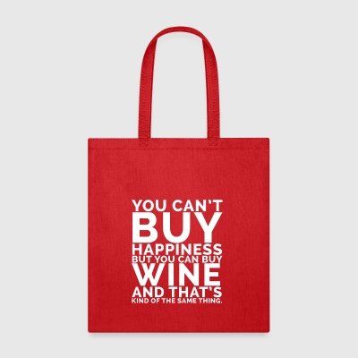 you cant buy happiness but you can buy wine and th - Tote Bag