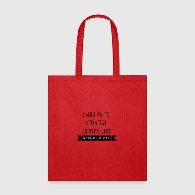 I Want You To Know That Someone Cares - Tote Bag