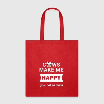 COWS MAKE ME HAPPY YOU NOT SO MUCH GIFT - Tote Bag