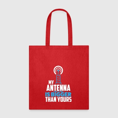 My Antenna is Bigger Than Yours - Tote Bag