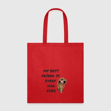 My best friend is every dog ever - Tote Bag