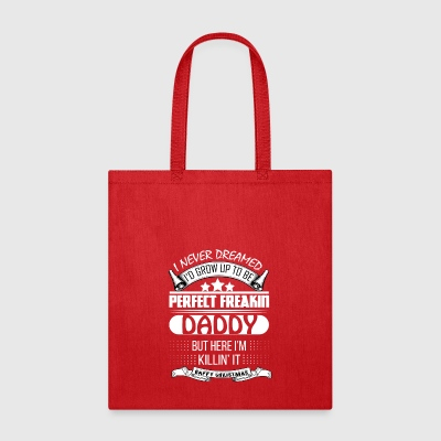 I NEVER DREAMED DADDY - Tote Bag