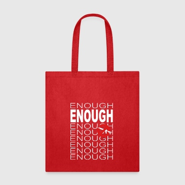 enough is enough - Tote Bag