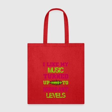i like my music turned up to levels - Tote Bag
