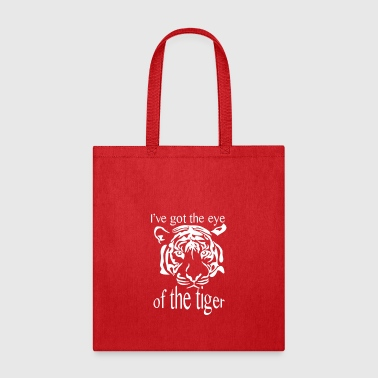THE EYE OF THE TIGER - Tote Bag