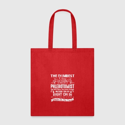 Piss Off A Phlebotomist Shirt - Tote Bag