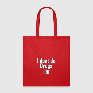 i don't do drugs - Tote Bag
