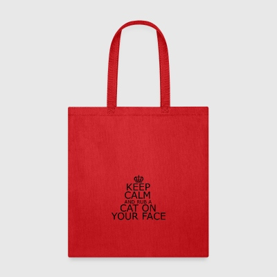 Keep Calm and rub a cat on your face - Tote Bag