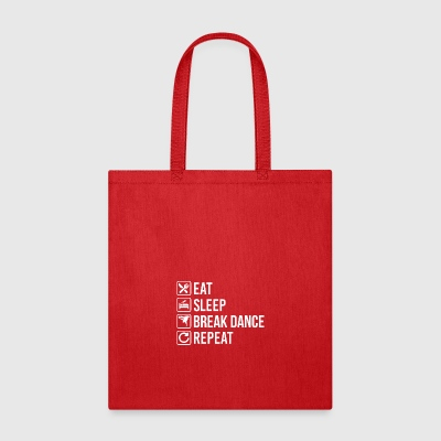 Break Dance Eat Sleep Repeat - Tote Bag
