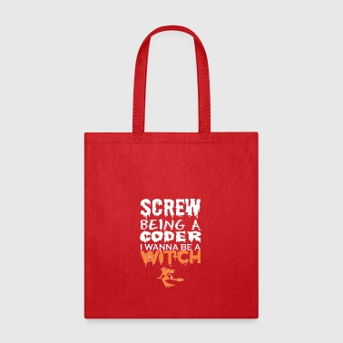 Screw Being Coder Wanna Witch Halloween - Tote Bag