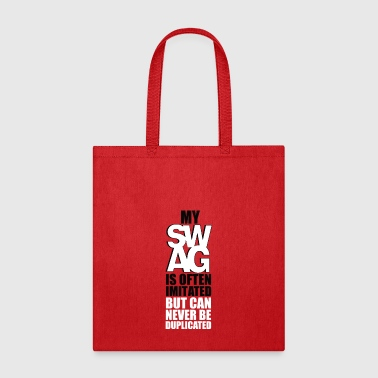 MY SWAG IS OFTEN IMITATED BUT - Tote Bag