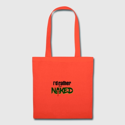 I'd rather be naked - Tote Bag