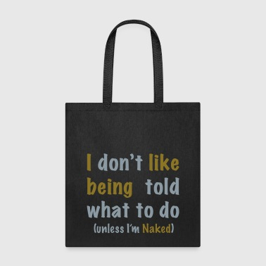 (don't) tell me what to do - Tote Bag