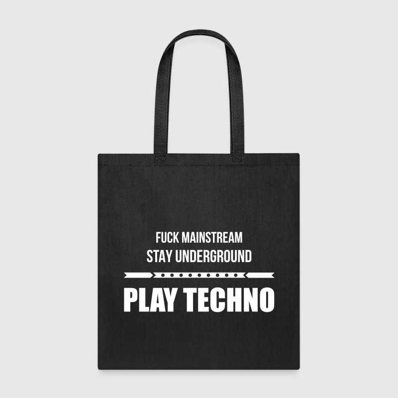 fuck mainstream techno underground Club DJ Party - Tote Bag