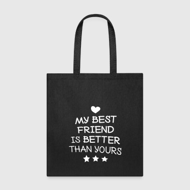 My best friend - Tote Bag