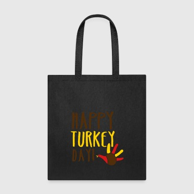 THANKSGIVING happy turkey day - Tote Bag