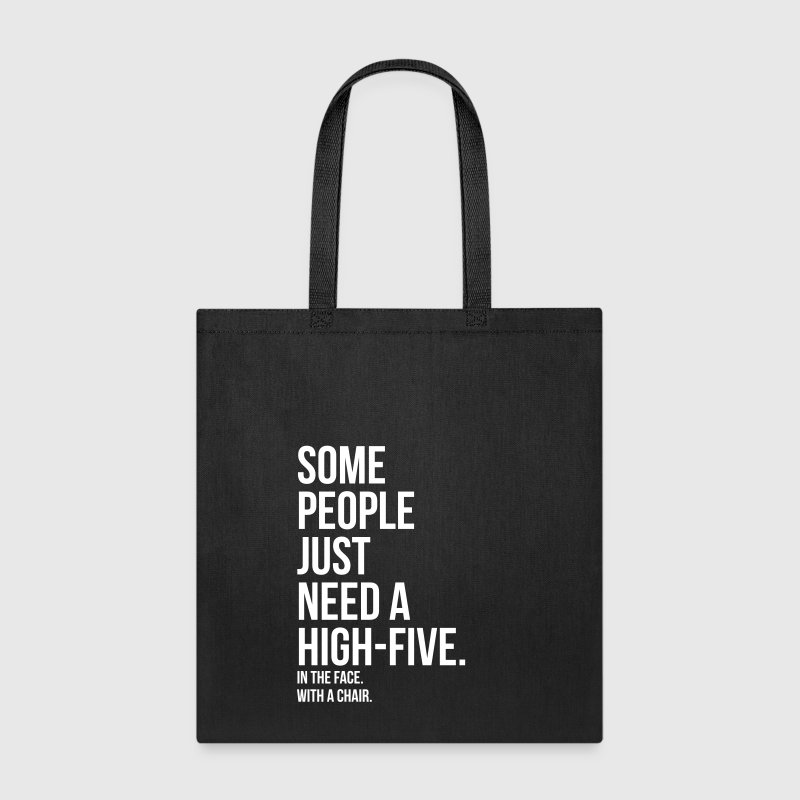 some people need a high five 5 in face with chair - Tote Bag