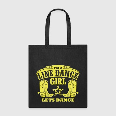 I'M A LINE DANCE GIRL - Tote Bag