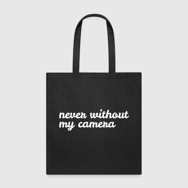 never without my camera - Tote Bag