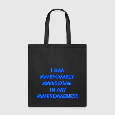 I am awesomely awesome - Tote Bag