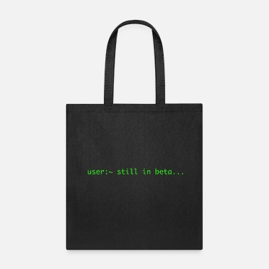 Beta Still in Beta - Tote Bag