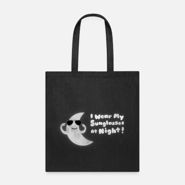 Night Funny Moon - I Wear My Sunglasses At Night - Tote Bag