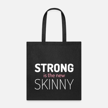 Skinny Strong New Skinny Gym Quote - Tote Bag