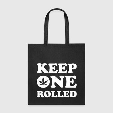 Keep One Rolled - Tote Bag