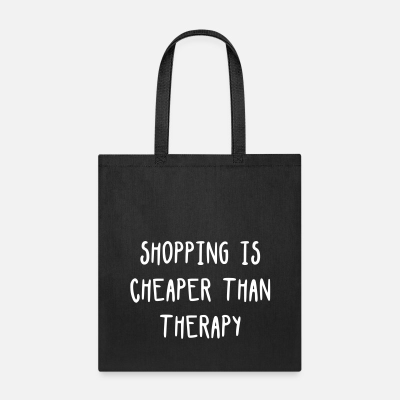 Dollar Bags & backpacks -  Shopping is cheaper than therapy - Tote Bag black