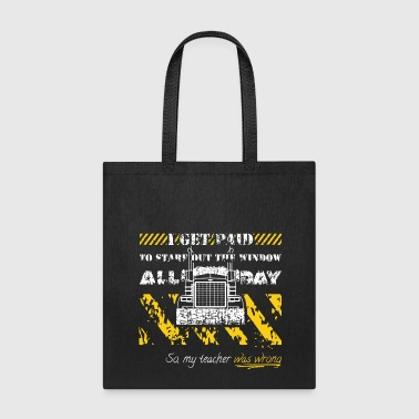 Truck Driverr Stare Out The Window All Day - Tote Bag
