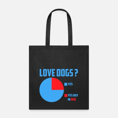 Dog Love dogs? - Tote Bag