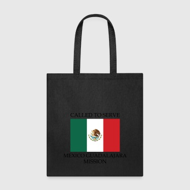 Guadalajara Mexico Guadalajara LDS Mission Called to Serve - Tote Bag