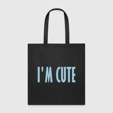im cute - Tote Bag