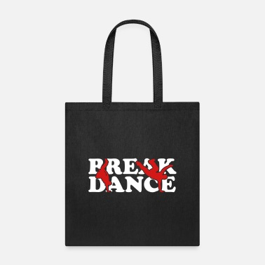 Break Dance Break Dance - Tote Bag