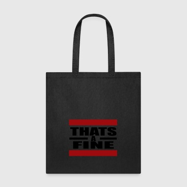 That's a Fine - Tote Bag