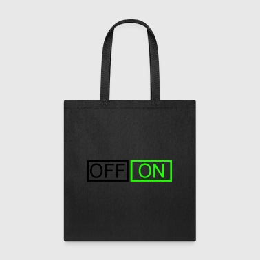 OFF or ON - Tote Bag