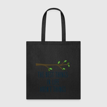 The best things quote - Tote Bag