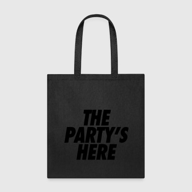 the party is here - Tote Bag