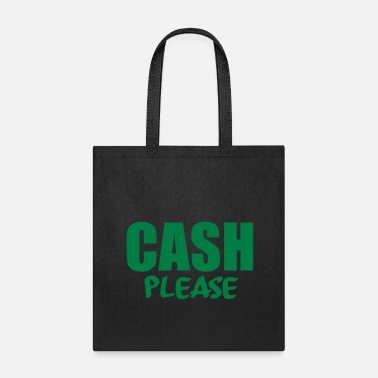 Cash cash please - Tote Bag