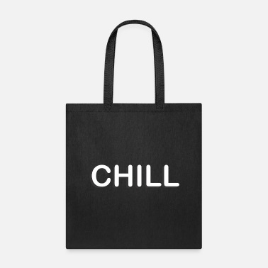 Chill CHILL - Tote Bag