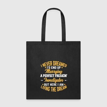Investigator Gift Marrying A Perfect Investigator - Tote Bag