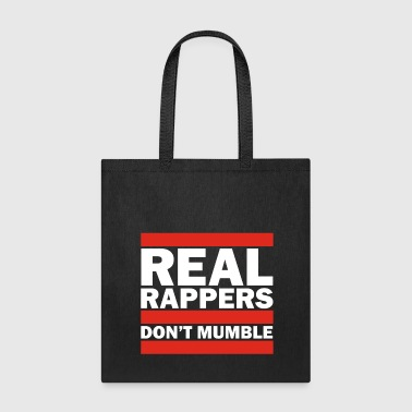 Real Rappers Don't Mumble - Old School Hip Hop Rap - Tote Bag