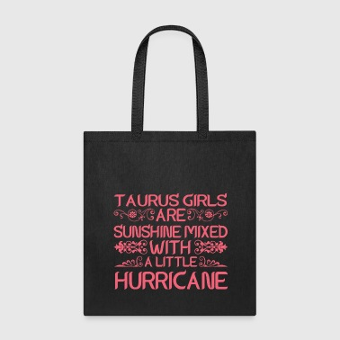 Taurus Girls Are Sunshine Mixed With Hurricane - Tote Bag
